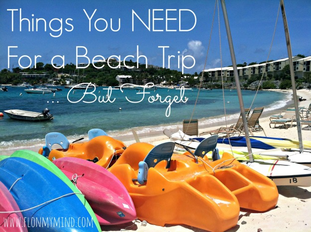Stuff you need for a beach trip but forget