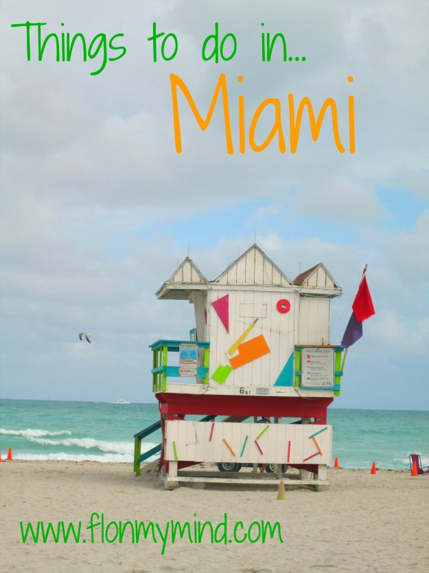 Things to do in... Miami | www.flonmymind.com