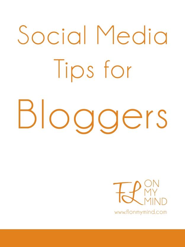 Social Media Tips for bloggers | www.flonmymind.com